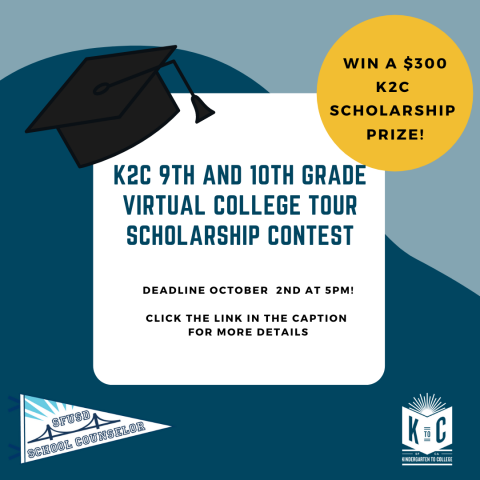 K2C/SFUSD Counselor 9th and 10th Grade College Tour Scholarship Contest