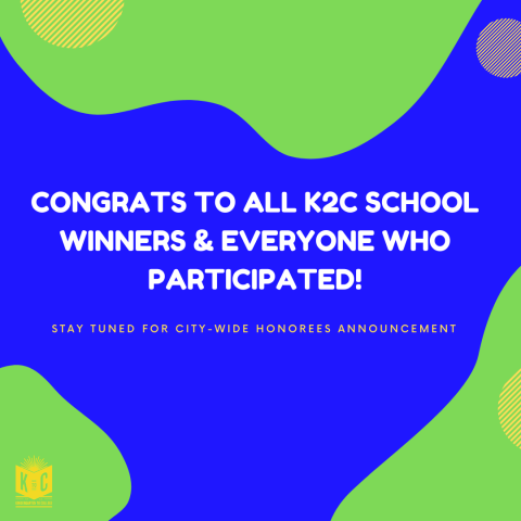 Congrats to K2C school winners and everyone who participated in this year's K2C contest